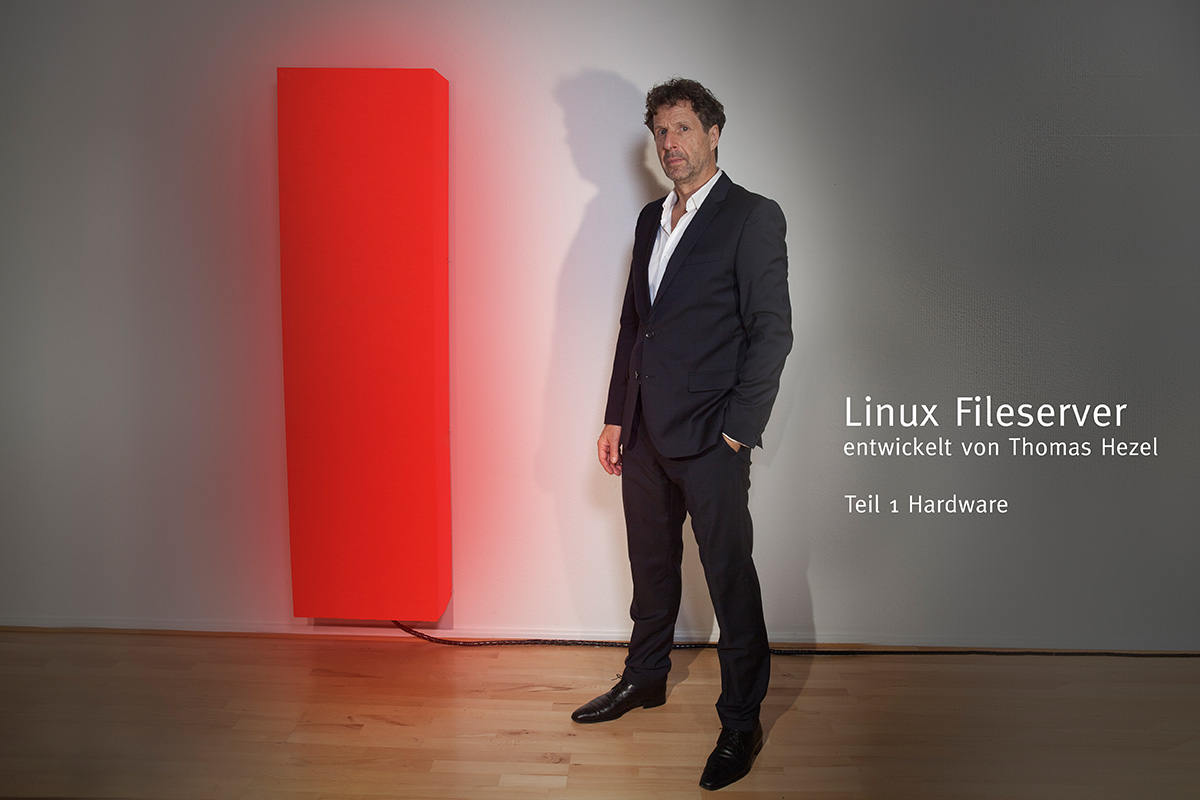 Linux Fileserver von Thomas Hezel - Teil 1 Hardware